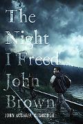 Night I Freed John Brown