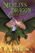Merlin's Dragon, Book 3: Ultimate Magic