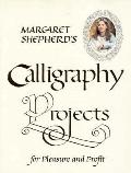 Margaret Shepherd's Calligraphy Projects for Pleasure & Profit - Margaret Shepherd - Paperback