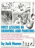 First Lessons in Drawing and Painting - Jack Hamm