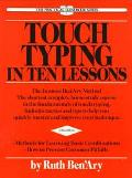 Touch Typing in Ten Lessons A Home-Study Course With Complete Instructions in the Fundamenta...