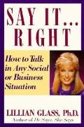 Say It.... Right: How to Talk in Any Social or Business Situation