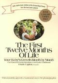 The First Twelve Months of Life: Your Baby's Growth Month by Month: Your Baby's Growth Month...