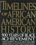 Timelines of African-American History: Five Hundred Years of Black Achievement - Tom Cowan -...