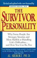 Survivor Personality Why Some People Are Stronger, Smarter, and More Skillful at Handling Li...