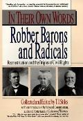 In Their Own Words: Robber Barons and Radicals - T. J. Stiles - Paperback