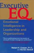 Executive Eq Emotional Intelligence in Leadership and Organization