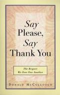 Say Please, Say Thank You The Respect We Owe One Another