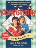 Looneyspoons Low-Fat Food Made Fun!
