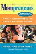 Mompreneurs A Mother's Practical Step-By-Step Guide to Work-At-Home Success