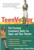 Teenvestor The Practical Investment Guide for Teens and Their Parents