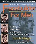 Facebuilder for Men A Fast, Effective, and Proven Muscle-Toning Program