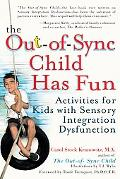 Out-Of-Sync Child Has Fun Activities for Kids With Sensory Integration Dysfunction