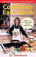 Cook Once, Eat for a Week A Busy Mom's Healthy Cookbook