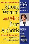 Strong Women and Men Beat Arthritis The Scientifically Proven Program That Allows People Wit...