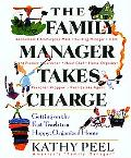 Family Manager Takes Charge Getting on the Fast Track to a Happy, Organized Home