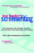 Lew Hunter's Screenwriting 434 The Industry's Premier Teacher Reveals the Secrets of the Suc...