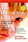 Out-of-sync Child Recognizing and Coping with Sensory Processing Disorder