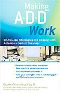 Making Add Work On-the-job Strategies for Coping With Attention Deficit Diso