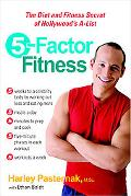 5-factor Fitness The Diet And Fitness Secret of Hollywood's A-list