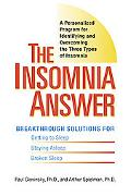 Insomnia Answer A Personalized Program for Identifying And Overcoming the Three Types of Ins...