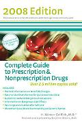 Complete Guide to Prescription & Nonpresciption Drugs 2008