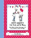 Petit Appetit: Eat, Drink, and Be Merry: Easy, Organic Snacks, Beverages, and Party Foods fo...