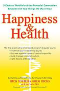 Happiness  &  Health: 9 Choices That Unlock the Powerful Connection Between the TwoThings We...