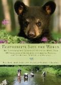 Ecotourists Save the World: The Environmental Volunteer's Guide to More Than 300 Internation...