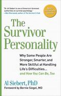 Survivor Personality: Why Some People Are Stronger, Smarter, and More Skillful at Handling L...