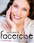 Ultimate Facercise : The Complete and Balanced Muscle-Toning Program for Renewed Vitality an...