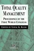 Total Quality Management Proceedings of the First World Congress