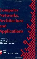 Computer Networks, Architecture and Applications Proceedings of the Ifip Tc6 Conference 1994