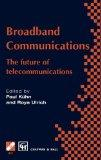 Broadband Communications: The future of telecommunications (IFIP Advances in Information and...