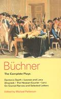 Buchner The Complete Plays Danton's Death, Leonce and Lena, Woyzeck, the Couier, Lenz, on Cra