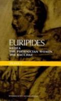 Euripides, Plays One: Medea, Phoenician Women, The Bacchae, Vol. 1