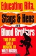Educating Rita,stags+blood Brothers