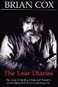 The Lear Diaries: The Story of the Royal National Theatre's Productions of Shakespeare's Ric...