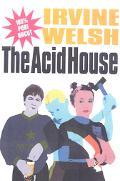 The Acid House: A Screenplay