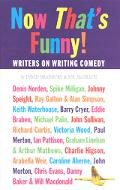 Now That's Funny! Conversations With Comedy Writers