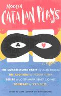 Modern Catalan Plays The Quarrelsome Party, the Audition, Desire, Fourplay
