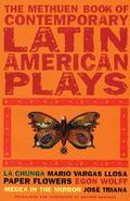 Methuen Book of Latin American Plays LA Chunga, Paper Flowers, Medea in the Mirror