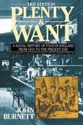 Plenty and Want: Social History of Food in England from 1815 to the Present Day