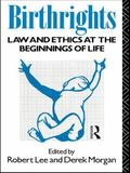 Birthrights: Law and Ethics at the Beginnings of Life - Robert G. Lee - Paperback - REPRINT