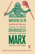 Modern Political Theory from Hobbes to Marx Key Debates
