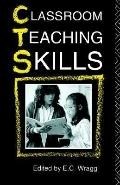 Classroom Teaching Skills The Research Findings of the Teacher Education Project