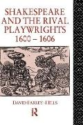 Shakespeare and the Rival Playwrights, 1600-1606 - David Farley-Hills - Hardcover