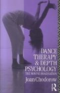 Dance Therapy and Depth Psychology The Moving Imagination