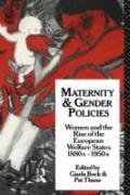 Maternity and Gender Policies: Women and the Rise of the European Welfare States, 1880s-1950s