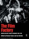 Film Factory Russian and Soviet Cinema in Documents 1896-1939